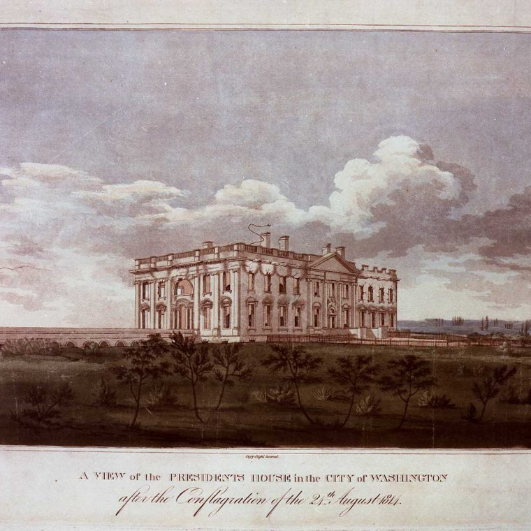 A View of the President's House in the City of Washington after the conflagration of the 24th August 1814, color aquatint by W. Strickland after George Munger, ca. 1814. Courtesy Library of Congress, Prints and Photographs Division.